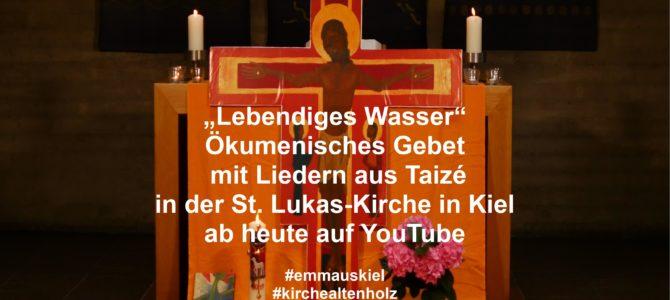 """""""Lebendiges Wasser"""" Ökumenisches Gebet mit Liedern aus Taizé"""